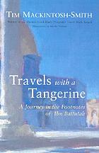 Travels with a tangerine : a journey in the footnotes of Ibn Battutah