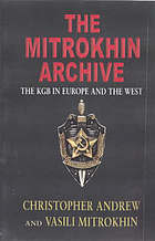 The Mitrokhin archive : the KGB in Europe and the West