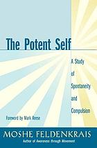 The potent self : a study of spontaneity and compulsion