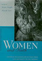 Women and faith : Catholic religious life in Italy from late antiquity to the present