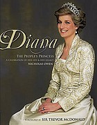 Diana : the people's princess : a celebration of her life & her legacy