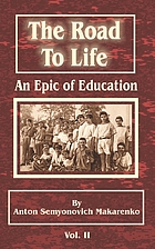 The road to life : an epic of education