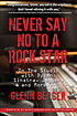 Never say no to a rock star : in the studio with Dylan, Sinatra, Jagger, and more
