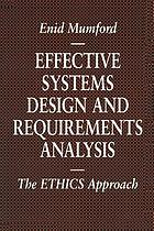 Effective systems design and requirements analysis : the ETHICS approach