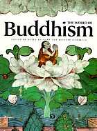 The world of Buddhism : Buddhist monks and nuns in society and culture