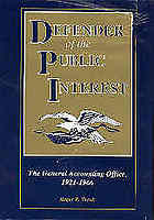 Defender of the public interest : the General Accounting Office, 1921-1966