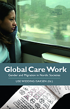 Global care work : gender and migration in Nordic societies
