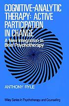 Cognitive-analytic therapy : active participation in change : a new integration in brief psychotherapy