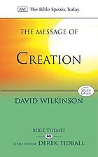 The message of creation : encountering the Lord of the universe