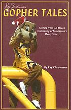 Ray Christensen's Gopher tales : stories from all eleven University of Minnesota's men's sports