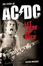 Let there be rock : the story of AC/DC