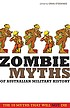 Zombie myths of Australian military history