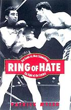 Ring of hate : Joe Louis vs. Max Schmeling : the fight of the century