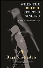 When the Bulbul stopped singing : a diary of Ramallah under siege