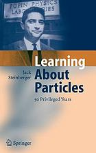 Learning about particles : 50 privileged years