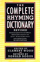 The complete rhyming dictionary, and poet's craft book
