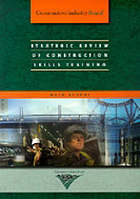 Strategic review of construction skills training : main report