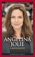 Angelina Jolie : a biography