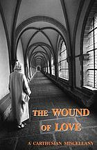 The wound of love : a Carthusian miscellany