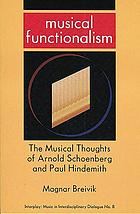 Musical functionalism : the musical thoughts of Arnold Schoenberg and Paul Hindemith