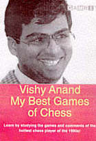 Vishy Anand : my best games of chess