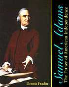 Samuel Adams : the father of American Independence