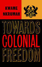 Towards colonial freedom : Africa in the struggle against world imperialism