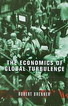The economics of global turbulence : the advanced capitalist economies from long boom to long downturn, 1945-2005
