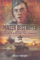 Panzer destroyer : memoirs of a Red Army tank commander