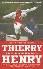 Thierry Henry : the biography