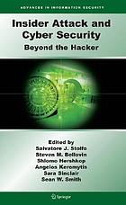 Insider attack and cyber security : beyond the hacker