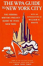 The WPA guide to New York City : the Federal Writers' Project guide to 1930s New York