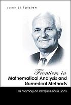 Frontiers in mathematical analysis and numerical methods : in memory of Jacques-Louis Lions