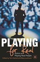 Playing for real : actors on playing real people
