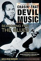 Chasin' that devil music : searching for the bluesChasin' that devil musicChasin' that devil music searching for the bluesChasin' that devil musicChasin' the devil's music, searching for the blues