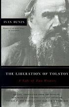 The liberation of Tolstoy : a tale of two writers