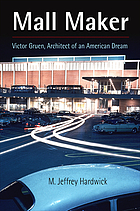 Mall maker : Victor Gruen, architect of an American dream