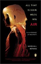 All that is solid melts into air : the experience of modernity