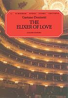 L'elisir d'amore = The elixir of love : comic opera in two acts