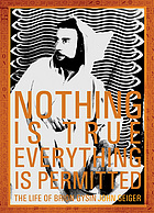 Nothing is true, everything is permitted : the life of Brion Gysin