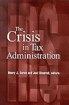 The crisis in tax administration