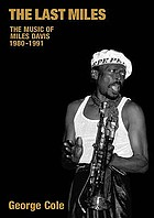 The last Miles : the music of Miles Davis, 1980-1991