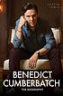 Benedict Cumberbatch : the Biography.