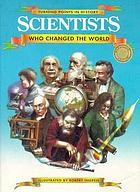 Scientists who changed the world
