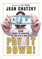 Pay it down : from debt to wealth on $10 a day