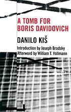 A tomb for Boris Davidovich : a novel