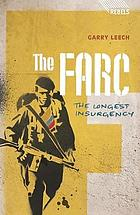 The FARC : the longest insurgency