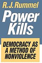 Power kills : democracy as a method of nonviolence