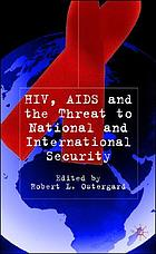HIV/AIDS, and the threat to national and international security