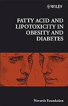 Fatty acids and lipotoxicity in obesity and diabetes